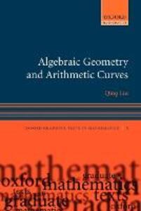 Algebraic Geometry and Arithmetic Curves - Qing Liu - cover
