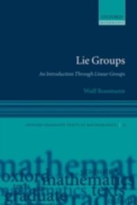 Lie Groups: An Introduction Through Linear Groups - Wulf Rossmann - cover