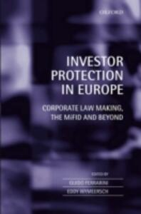 Investor Protection in Europe: Corporate Law Making, The MiFID and Beyond - cover