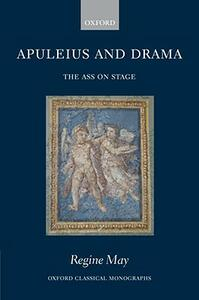 Apuleius and Drama: The Ass on Stage - Regine May - cover