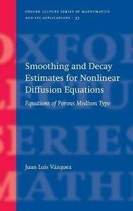 Smoothing and Decay Estimates for Nonlinear Diffusion Equations: Equations of Porous Medium Type - Juan Luis Vazquez - cover