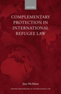Complementary Protection in International Refugee Law - Jane McAdam - cover