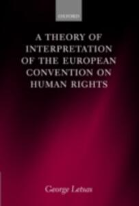 A Theory of Interpretation of the European Convention on Human Rights - George Letsas - cover