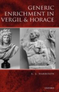 Generic Enrichment in Vergil and Horace - S. J. Harrison - cover