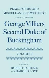 Plays, Poems, and Miscellaneous Writings associated with George Villiers, Second Duke of Buckingham: Volume I - cover