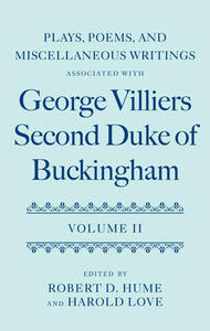 Plays, Poems, and Miscellaneous Writings associated with George Villiers, Second Duke of Buckingham: Volume II - cover