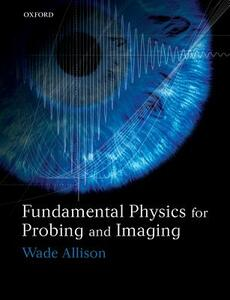 Fundamental Physics for Probing and Imaging - Wade Allison - cover