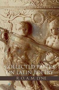 R. O. A. M. Lyne: Collected Papers on Latin Poetry - R. O. A. M. Lyne - cover