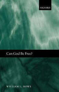 Can God Be Free? - William L. Rowe - cover