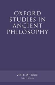 Oxford Studies in Ancient Philosophy XXXI: Winter 2006 - cover