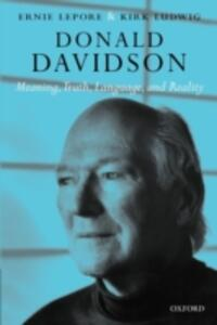Donald Davidson: Meaning, Truth, Language, and Reality - Ernie Lepore,Kirk Ludwig - cover