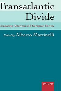 Transatlantic Divide: Comparing American and European Society - cover
