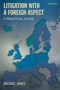 Litigation with a Foreign Aspect: A Practical Guide - Michael James - cover