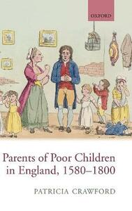 Parents of Poor Children in England 1580-1800 - Patricia Crawford - cover