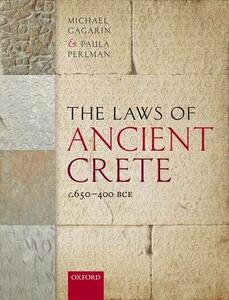The Laws of Ancient Crete, c.650-400 BCE - Michael Gagarin,Paula Perlman - cover