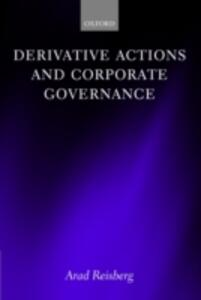 Derivative Actions and Corporate Governance - Arad Reisberg - cover