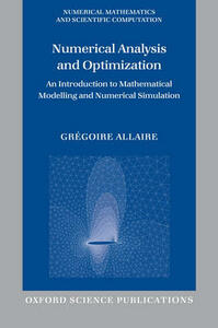 Numerical Analysis and Optimization: An Introduction to Mathematical Modelling and Numerical Simulation - Gregoire Allaire - cover