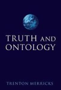 Truth and Ontology - Trenton Merricks - cover