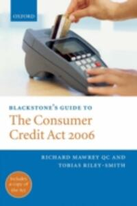Blackstone's Guide to the Consumer Credit Act 2006 - Richard Mawrey,Toby Riley-Smith - cover