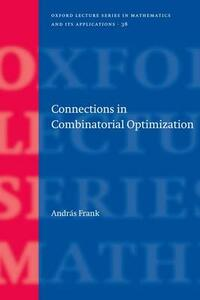 Connections in Combinatorial Optimization - Andras Frank - cover