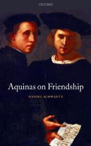 Aquinas on Friendship - Daniel Schwartz - cover