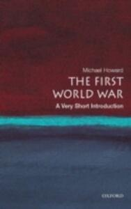 The First World War: A Very Short Introduction - Michael Howard - cover