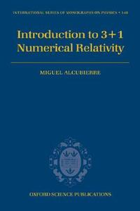 Introduction to 3+1 Numerical Relativity - Miguel Alcubierre - cover