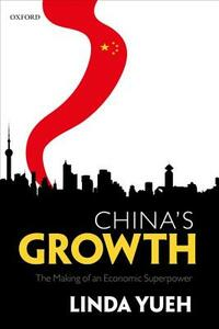 China's Growth: The Making of an Economic Superpower - Linda Yueh - cover