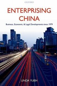 Enterprising China: Business, Economic, and Legal Developments since 1979 - Linda Yueh - cover