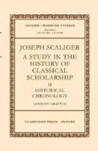 Joseph Scaliger: II: Historical Chronology - Anthony Grafton - cover
