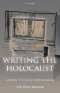 Writing the Holocaust: Identity, Testimony, Representation - Zoe Vania Waxman - cover