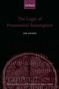 The Logic of Pronominal Resumption - Ash Asudeh - cover