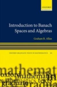 Introduction to Banach Spaces and Algebras - Graham Allan - cover