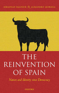 The Reinvention of Spain: Nation and Identity since Democracy - Sebastian Balfour,Alejandro Quiroga - cover