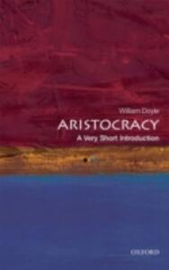 Aristocracy: A Very Short Introduction - William Doyle - cover