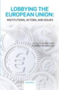 Lobbying the European Union: Institutions, Actors, and Issues - cover