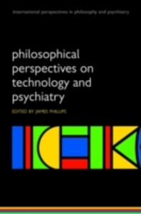 Philosophical Perspectives on Technology and Psychiatry - cover