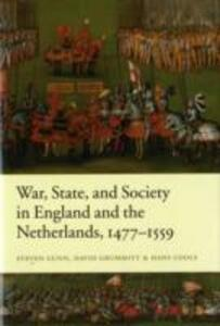 War, State, and Society in England and the Netherlands 1477-1559 - Steven Gunn,David Grummitt,Hans Cools - cover