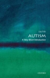 Autism: A Very Short Introduction - Uta Frith - cover