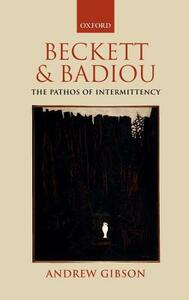 Beckett and Badiou: The Pathos of Intermittency - Andrew Gibson - cover