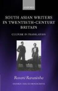 South Asian Writers in Twentieth-Century Britain: Culture in Translation - Ruvani Ranasinha - cover