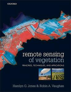 Remote Sensing of Vegetation: Principles, Techniques, and Applications - Hamlyn G. Jones,Robin A. Vaughan - cover