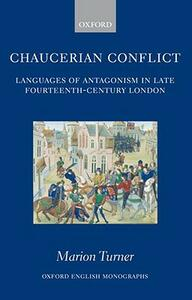 Chaucerian Conflict: Languages of Antagonism in Late Fourteenth-Century London - Marion Turner - cover