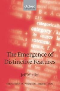 The Emergence of Distinctive Features - Jeff Mielke - cover