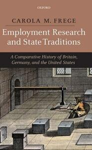 Employment Research and State Traditions: A Comparative History of Britain, Germany, and the United States - Carola M. Frege - cover