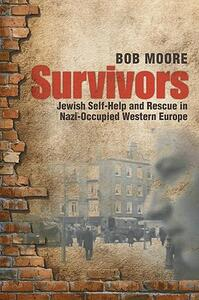 Survivors: Jewish Self-Help and Rescue in Nazi-Occupied Western Europe - Bob Moore - cover