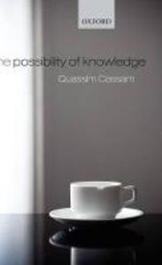 The Possibility of Knowledge - Quassim Cassam - cover