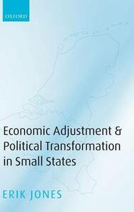 Economic Adjustment and Political Transformation in Small States - Erik Jones - cover