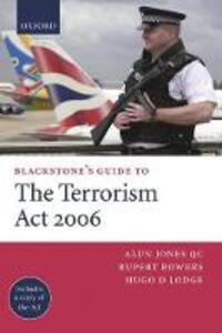 Blackstone's Guide to the Terrorism Act 2006 - Alun Jones,Rupert Bowers,Hugo D. Lodge - cover