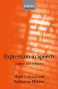 Expression in Speech: Analysis and Synthesis - Mark Tatham,Katherine Morton - cover